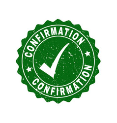 confirmation grunge stamp with tick vector image