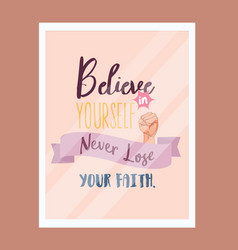 believe in yourself never lose faith quotes vector image