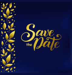 Lettering of save the date in golden gradient on vector