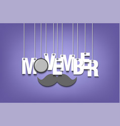 The word movember hang on the ropes vector