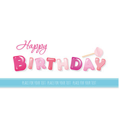 Happy birthday banner sweet glossy letters vector