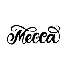 Mecca city hand written brush lettering vector