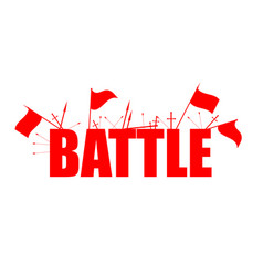 battle red flags with text arrows and swords vector image