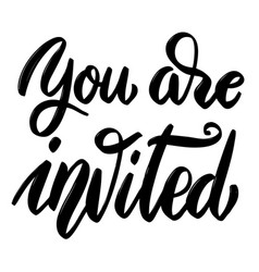 you are invited hand drawn lettering phrase on vector image vector image