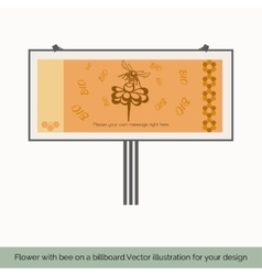 Flower with bee on a billboard vector image