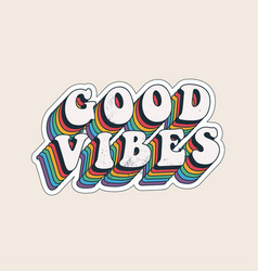 Good vibes lettering with vintage hippie styled vector