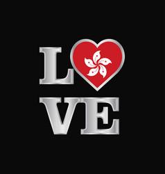 Love typography hongkong flag design beautiful vector