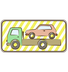 Road sign with tow truck vector