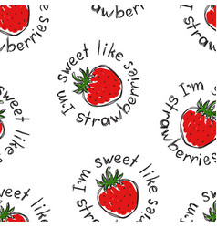 the pattern strawberries and text i am a sweet vector image