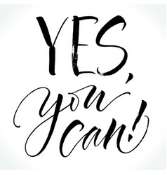 yes you can motivational phrase vector image