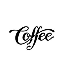 coffee lettering isolated on white background vector image
