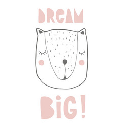 dream big hand drawn sleeping bear nursery art vector image