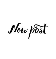 new post lettering social media lettering vector image