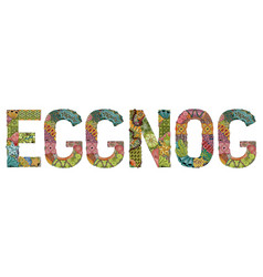 Word eggnog decorative zentangle object vector