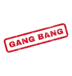 Gang Bang Text Rubber Stamp vector