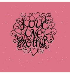 The inscription Love each other made by hand with vector image