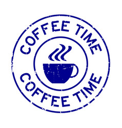Grunge blue coffee time word with cup icon round vector