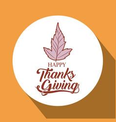 Leaf inside circle of thanks given design vector