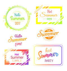 hello hot summer days and parties stickers set vector image