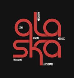 alaska state t-shirt and apparel design vector image vector image
