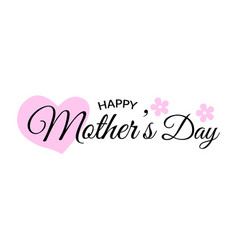 mothers day greeting card lettering calligraphic vector image