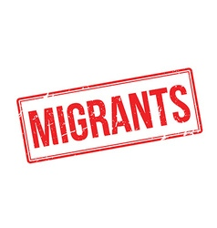 Migrants red rubber stamp on white vector