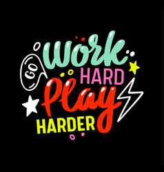 Go work hard play harder gaming motto colorful vector
