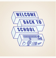 welcome back to school typographic label or badge vector image
