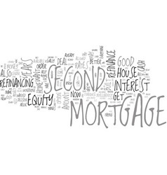 When should you refinance a second mortgage text vector