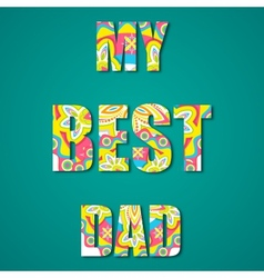 My Best Dad vector