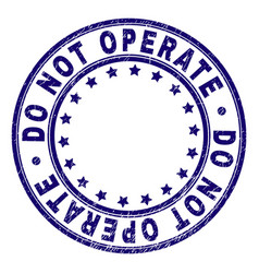 Scratched textured do not operate round stamp seal vector