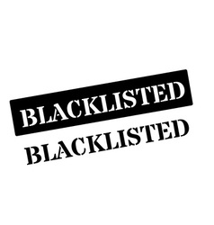 Blacklisted black rubber stamp on white vector