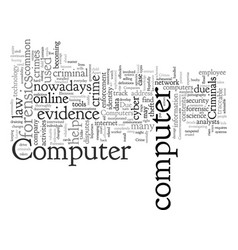 Computer forensic and crime vector
