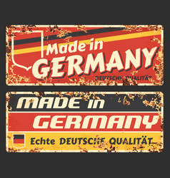 made in germany rusty metal signs with german flag vector image