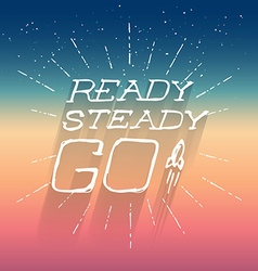 Ready Steady Go - Inspirational Poster Design vector