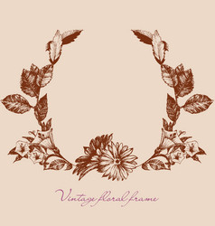 vintage style floral frame or flowers wreath vector image