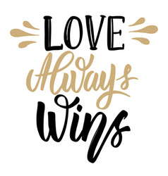 Love always wins hand drawn lettering phrase vector