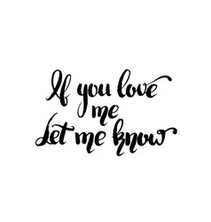 if you love me let me know quote typographical vector image