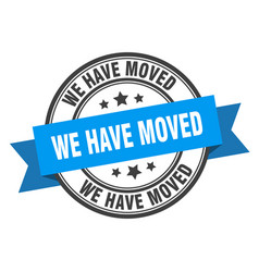 We have moved label we have moved blue band sign vector
