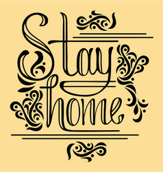 stay home calligraphy lettering for quarantine vector image