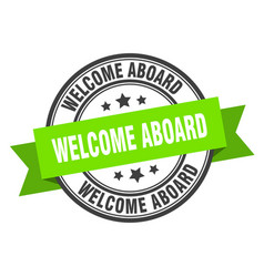 Welcome aboard label welcome aboard green band vector
