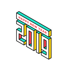 happy new year 2019 isometric text design vector image