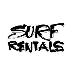 Surf rentals modern calligraphy hand lettering vector