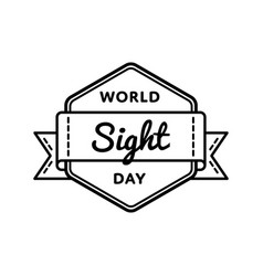 world sight day greeting emblem vector image