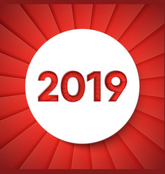 2019 cut out in the circle on red rays background vector image