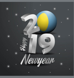 2019 happy new year palau flag typography vector