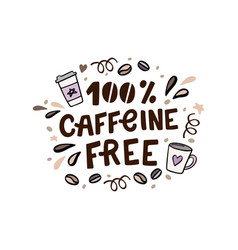 caffeine free hand lettering hand drawn vector image