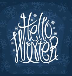 decorative lettering hello winter vector image
