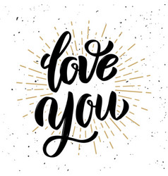 love you hand drawn motivation lettering quote vector image vector image