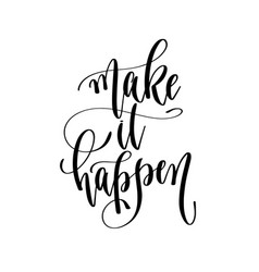 make it happen - hand lettering inscription text vector image